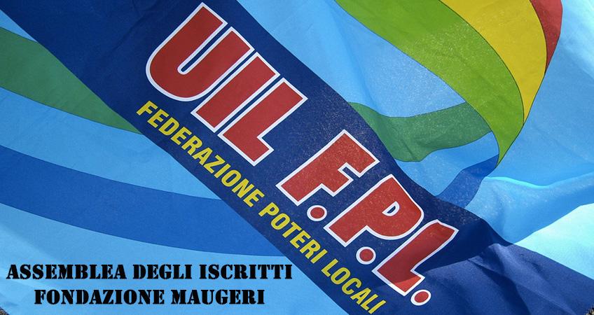 Fondazione Maugeri: convocata l'assemblea degli iscritti UIL FPL