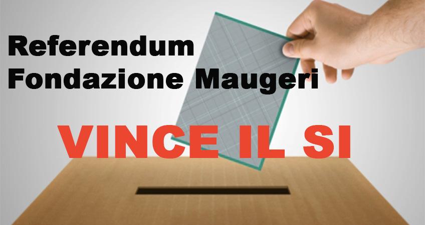 Referendum Fondazione Maugeri: vince il SI