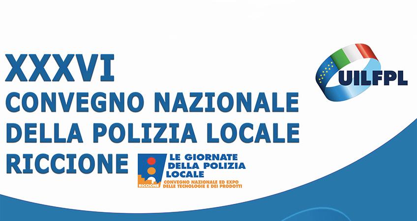 XXXVI Convegno Nazionale della Polizia Locale