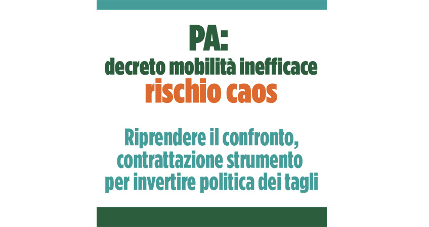 Pa: Cgil Cisl Uil, decreto mobilità inefficace, rischio caos